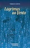 """""""Lágrimas ao Vento"""" de Teresa Costa"""