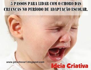 5 Passos para lidar com o choro das crianças no período de adaptação escolar.