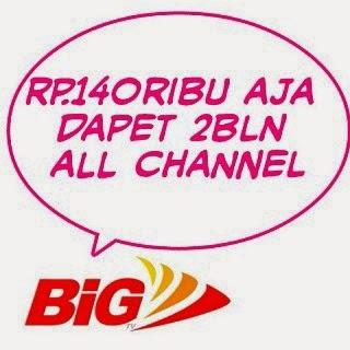 Promo Big TV Cukup Bayar Rp140ribu Juli 2014
