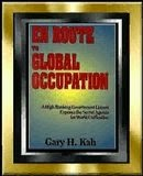 En Route To Global Occupation by G.H. Kah