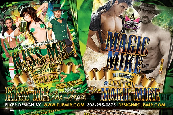 Kiss Me I'm Irish & Magic Mike St Patrick's Day Party Flyer Designs Colorado Springs