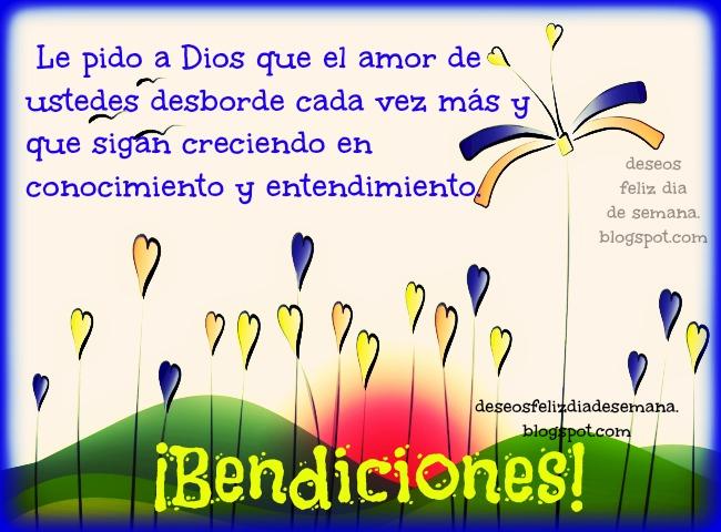 Buenos deseos de Bendiciones en Amor y Crecimiento. Frases bíblicas, citas, versículos bíblicos. Buenos deseos para ti. Filipenses. Imágenes,tarjetas cristianas gratis, postales cristianas.