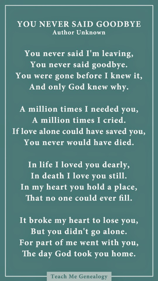 ... Said Goodbye: A Poem About Losing a Loved One ~ Teach Me Genealogy