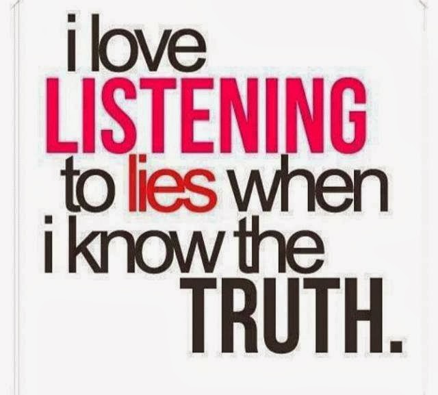 truth is truth lying is lying A new study proves that lying can make you ill, but telling the truth might make you feel better a new study proves that lying can make you ill, but telling the truth might make you feel better .