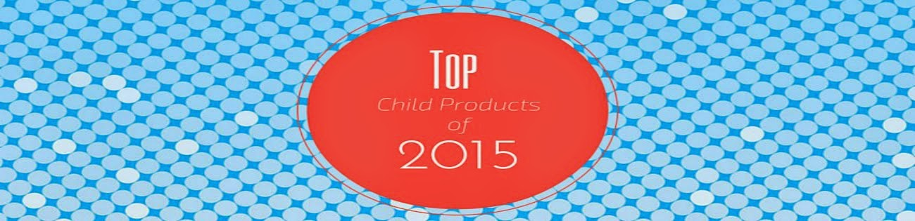 Top Child Products of 2015 Guide