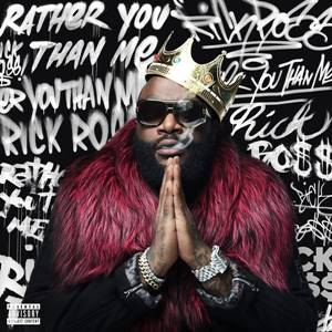 Download Free Mp3 Rick Ross - Rather You Than Me (2017) Deluxe Edition Full Album 320 Kbps stitchingbelle.com