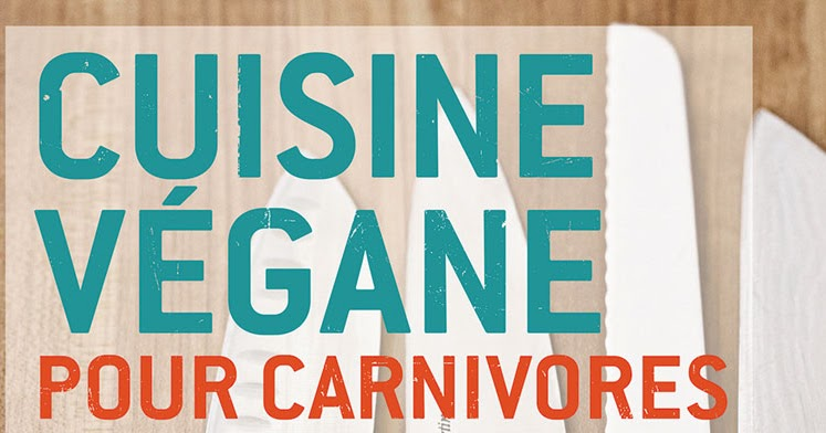 Cuisine v gane pour carnivores roberto martin code for Cuisinier vegan