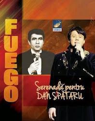 """Fuego - """"Serenadă pentru Dan Spătaru"""", lansare CD, 16 aprilie 2014, împreună cu """"Libertatea"""""""