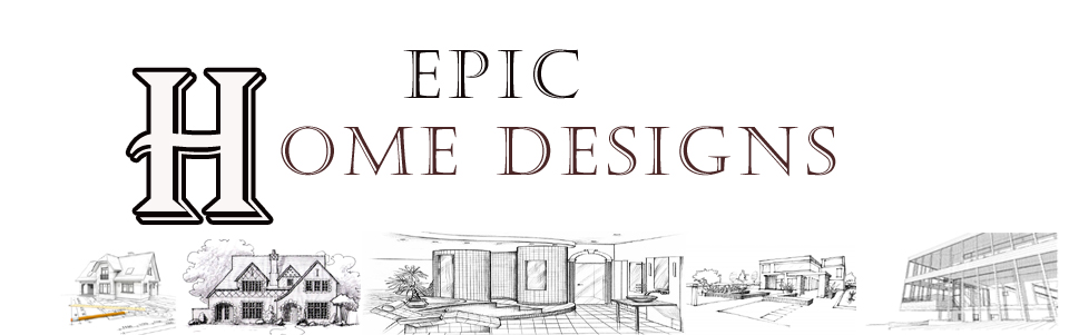 Epic Home Designs