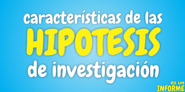 caracteristicas de las hipotesis de investigacion