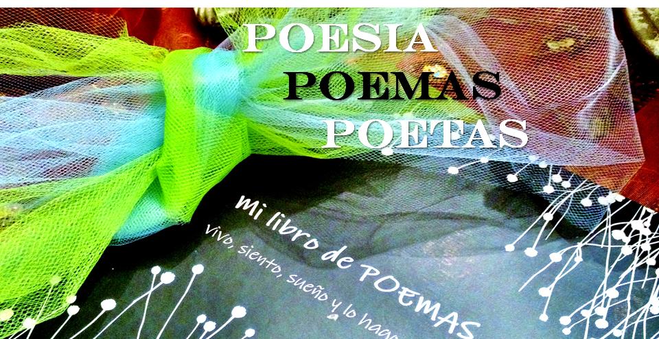 POESÍA - POEMAS - POETAS