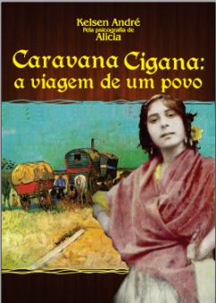 Caravana Cigana: a viagem de um povo