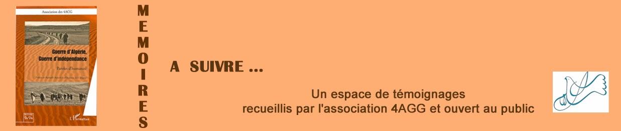 Guerre  Algérie  Mémoires à suivre   .