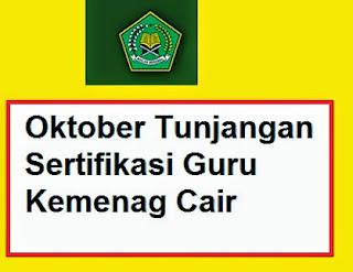 Oktober Tunjangan Sertifikasi Guru Kemenag Cair