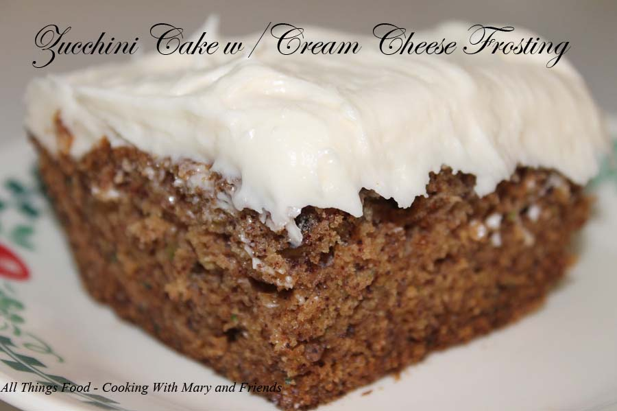Cooking With Mary and Friends: Zucchini Cake with Cream ...