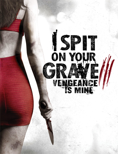 Ver I Spit on Your Grave 3: Vengeance is Mine (2015) Online