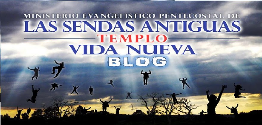 MINISTERIO EVANGELISTICO PENTECOSTAL DE LAS SENDAS ANTIGUAS