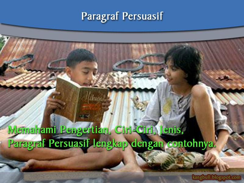 ... paragraf persuasif berikut adalah beberapa ciri paragraf persuasif