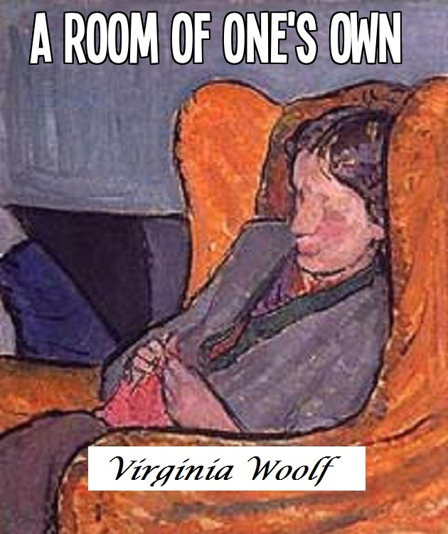 essays on virginia woolfs a room of ones own —virginia woolf, a room of one's own forever doting, leonard was also an author in his own right, writing novels, essays and pamphlets together with virginia, the woolfs established the hogarth press, named after their house in richmond, in which they began hand-printing books.