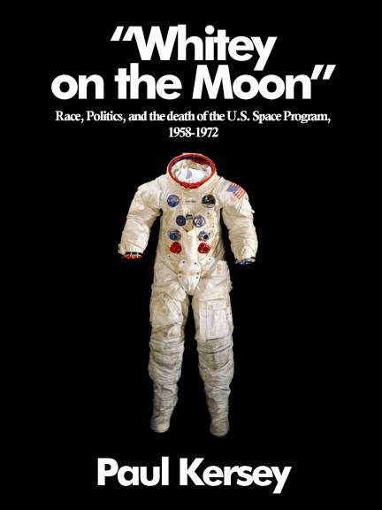 'Whitey on the Moon': Race, Politics, and the death of the U.S. Space Program, 1958-1972
