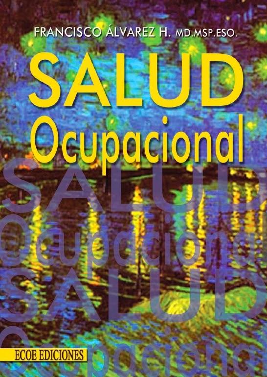 Descarga libro Salud Ocupacional - Franciasco Alvarez - PDF - Español