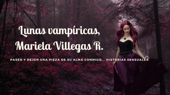 Lunas vampíricas, Mariela Villegas R.