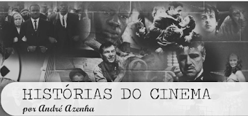 HISTÓRIAS DO CINEMA POR ANDRÉ AZENHA