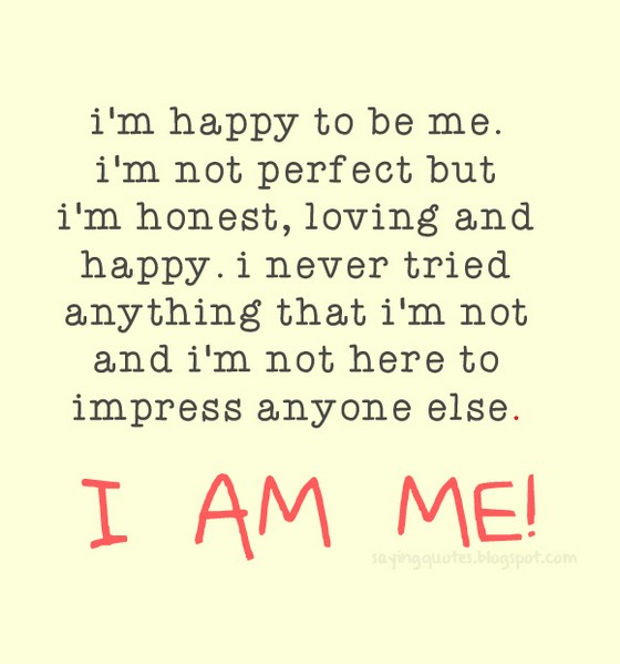 I Am Happy To Be Me I Am Not Perfect But
