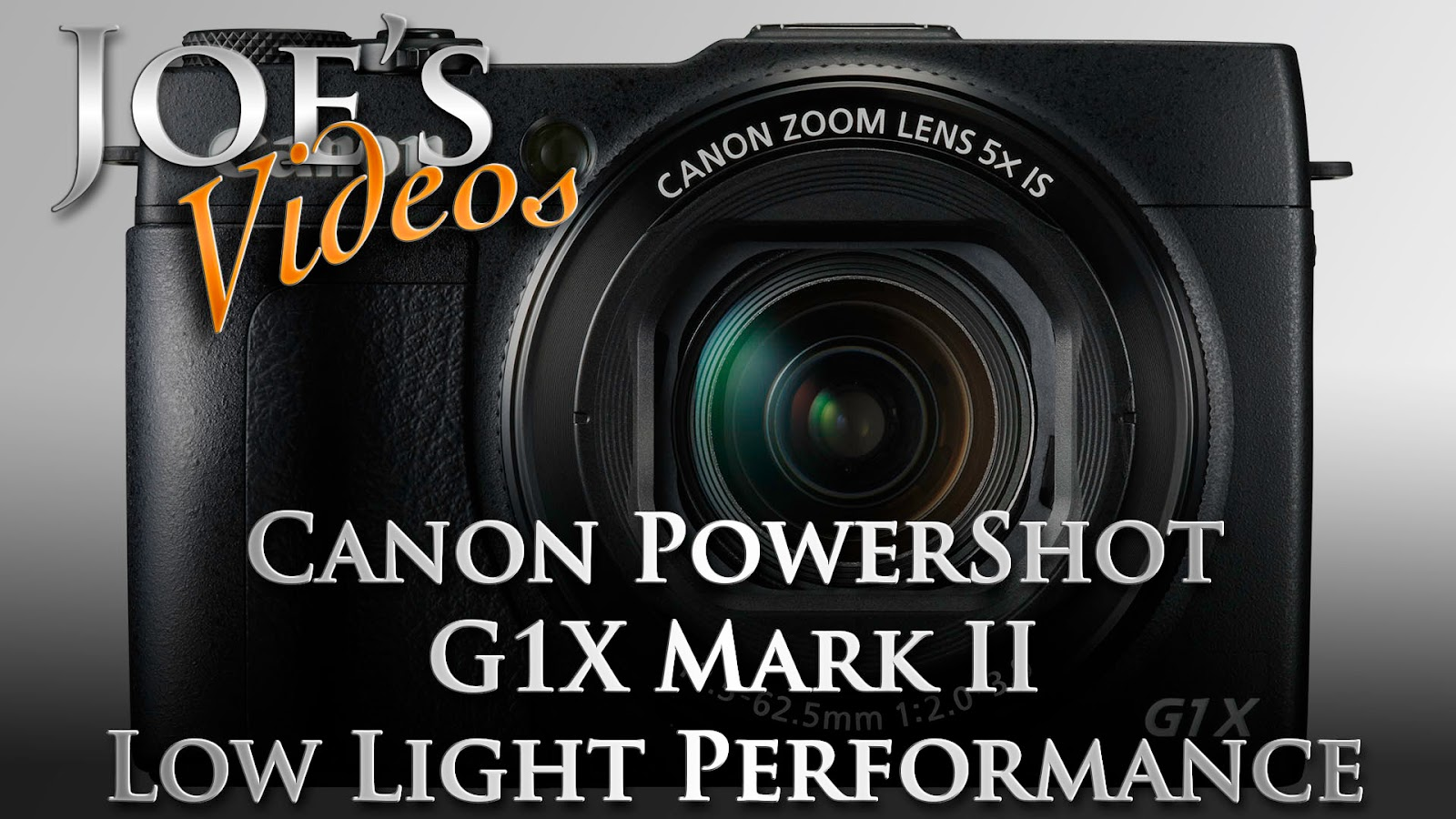 Canon PowerShot G1 X Mark II At A Glance, Low Light Performance In A Small Package | Joe's Videos