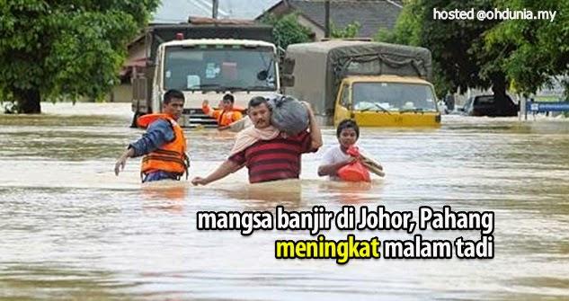 Jumlah mangsa banjir di Pahang dan Johor meningkat malam tadi