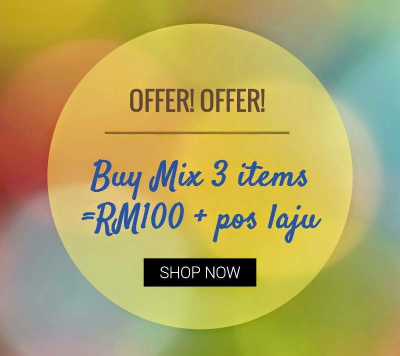 OFFER! OFFER! OFFER! Buy Mix 3 items = RM100 + Pos Laju
