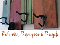 Refurbish, Repurpose & Recycle