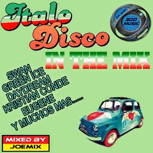 MIXES Y MEGAMIXES: ITALO IN THE MIX BY JOEMIX 3GO MUSIC