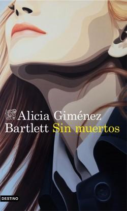 Sin muertos, Alicia Giménez Bartlett