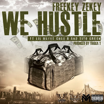 we hustle cover portada lil wayne freekey zekey chad b tito green