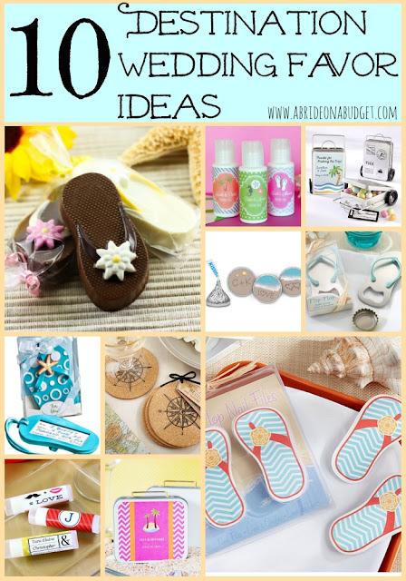 10 destination wedding favor ideas a bride on a budget for Ideas for destination wedding