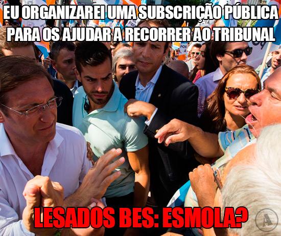 Pedro Passos Coelho: Eu organizarei uma subscrição pública para os ajudar a recorrer ao tribunal – Lesados BES: Esmola?
