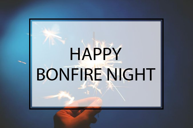Happy Bonfire Night