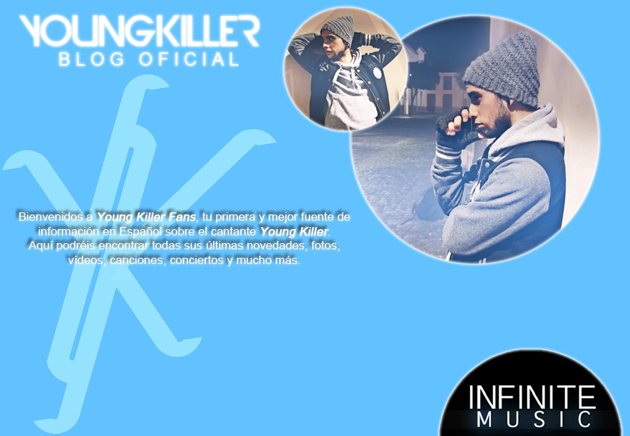 Young Killer: Blog Oficial. | Tu mejor fuente de información sobre Young Killer.