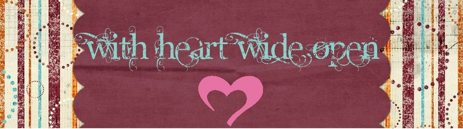 with heart wide open