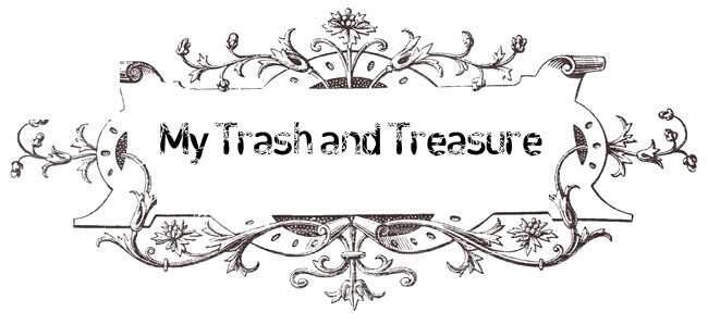My Trash and Treasure
