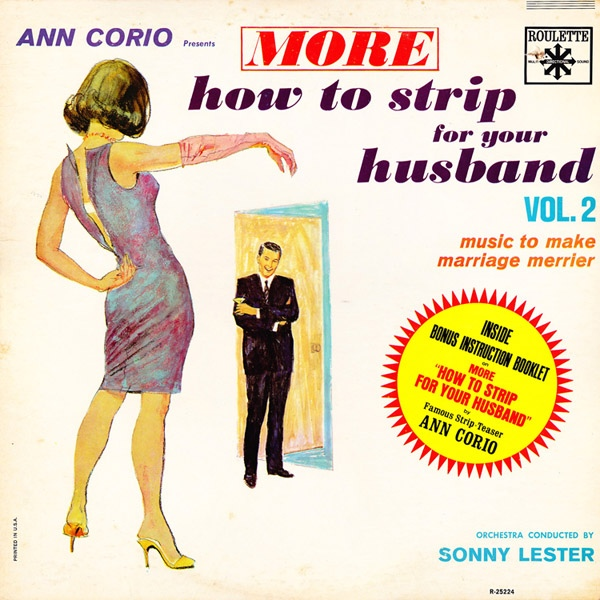 Sonny Lester His Orchestra Ann Corio Presents How To Strip For Your Husband Music To Make Marriage M