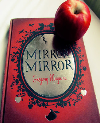 Mirror Mirror, Gregory Maguire, fairy tale, stories, apple, fairest of them all