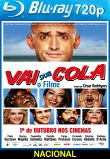 Vai que Cola – O Filme Nacional