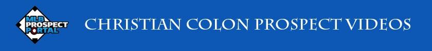 http://www.mlbprospectportal.com/2012/04/christian-colon-prospect-videos.html