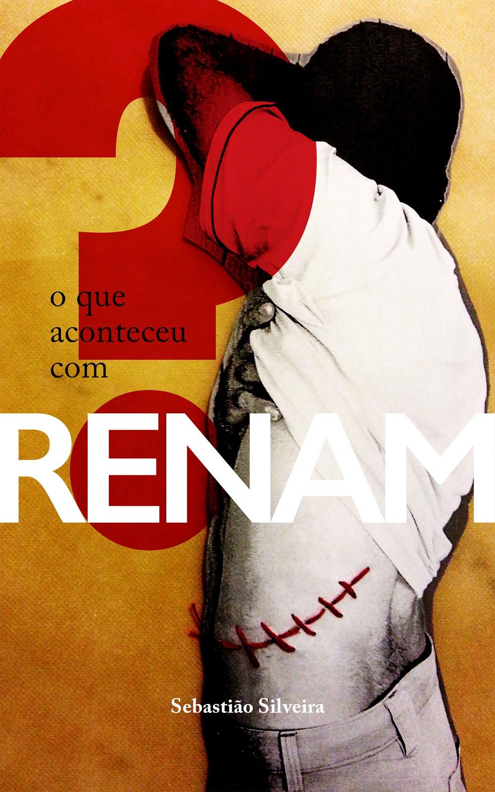 o que aconteceu com Renam