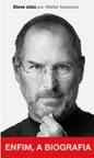 Steve Jobs - Enfim a Biografia