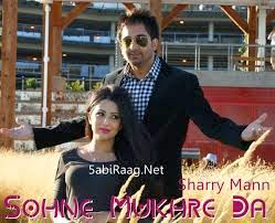 Sohne Mukhre Da ke Kariya Song Lyrics Sharry Mann (Aate Di Chiri)