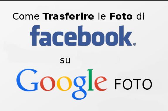 come trasferire foto facebook a google foto