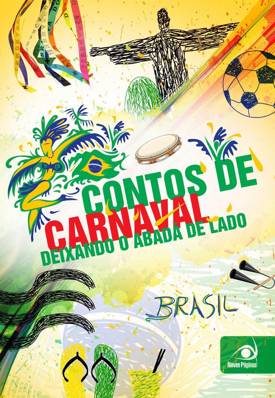 Contos de Carnaval: Deixando o abadá de lado Editora Novo Conceito